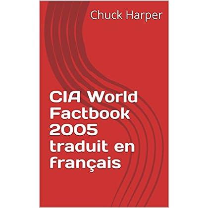 CIA World Factbook 2005 traduit en français