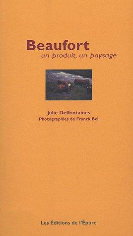 Beaufort : Un produit, un paysage par Julie Deffontaines