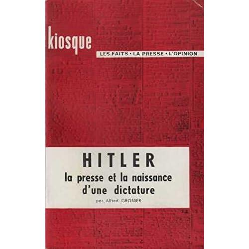 Hitler : la presse et la naissance d'une dictature