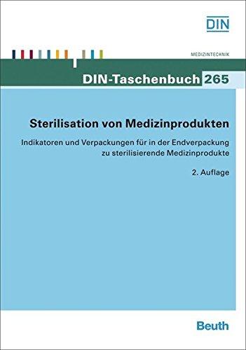 Sterilisation von Medizinprodukten: Indikatoren und Verpackungen für in der Endverpackung zu sterilisierende Medizinprodukte (DIN-Taschenbuch)