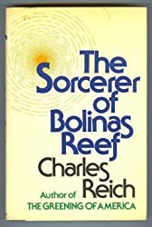 The sorcerer of Bolinas Reef by Charles A Reich (1976-05-03)