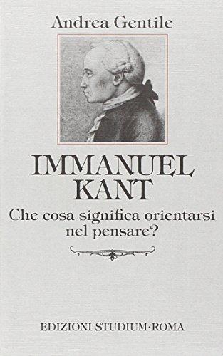 Immanuel Kant. Che cosa significa orientarsi nel pensare?