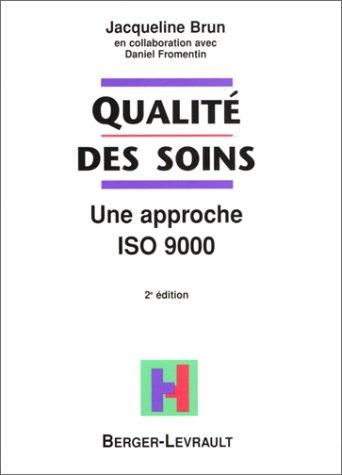 Qualité des soins, 2e édition. une approche ISO 9000