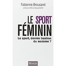 Le sport féminin - Le sport, dernier bastion du sexisme?