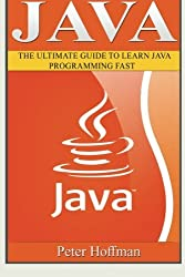 Java: The Ultimate Guide to Learn Java and C++ (Programming, Java, Database, Java for dummies, coding books, C programming, c plus plus, programming ... Developers, Coding, CSS, PHP) (Volume 2) by Peter Hoffman (2016-02-04)
