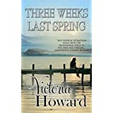 [(Three Weeks Last Spring)] [By (author) Victoria Howard] published on (February, 2014)