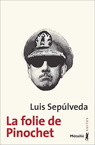La Folie de Pinochet PDF Books
