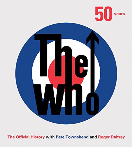 The Who. 50 Years The Official History por Ben Marshall