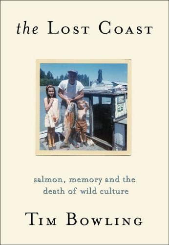 The Lost Coast: Salmon, Memory and the Death of Wild Culture