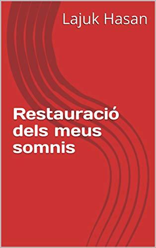 Restauració dels meus somnis (Catalan Edition) por Lajuk  Hasan