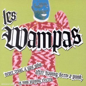 Never Trust a Guy Who Afte by Les Wampas