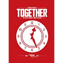 Together: the story of Arsenal's unbeaten season (English Edition)