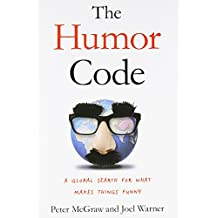 [(The Humor Code: A Global Search for What Makes Things Funny)] [Author: Peter McGraw] published on (April, 2014)