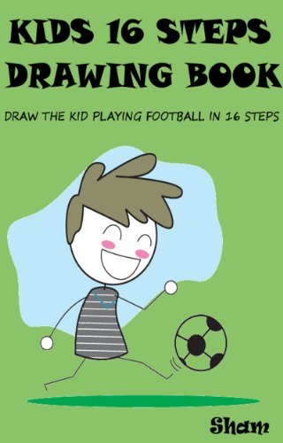 Kids 16 Steps Drawing Book Draw The Kid Playing Football In 16