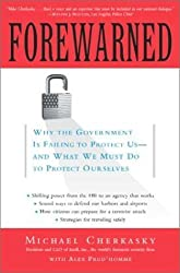 Forewarned: Why the Government Is Failing to Protect Us - and What We Must Do to Protect Ourselves by michael cherkasky (2003-02-18)