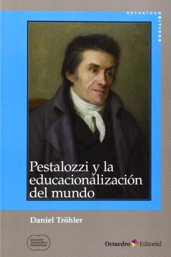 Pestalozzi Y La Educacionalización Del Mundo (Educación comparada e internacional) por Daniel Tröhler