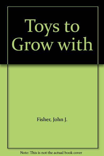 Toys to Grow with
