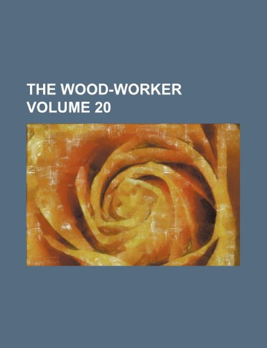 The Wood-worker Volume 20