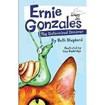 [(Ernie Gonzales: The Determined Dreamer)] [ By (author) Beth Shepherd, Illustrated by Lisa Buckridge ] [June, 2013]