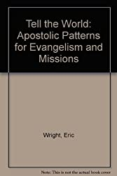 Tell the World: Apostolic Patterns for Evangelism and Missions