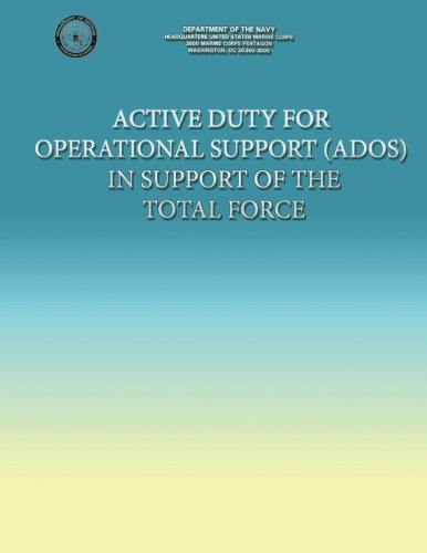 Active Duty for Operational Support (ADOS) in Support of the Total Force por U.S. Marine Corps