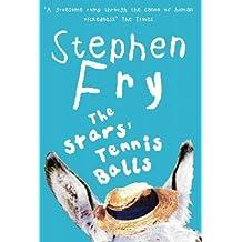 The Stars' Tennis Balls by Stephen Fry (2004-08-05)