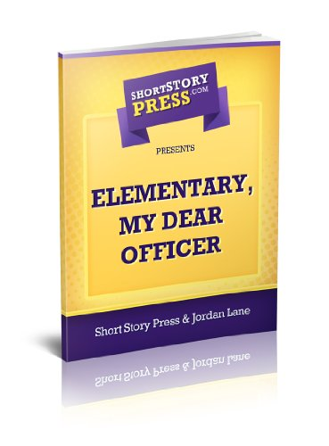 Short Story Press Presents Elementary, My Dear Officer