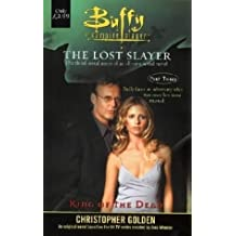 Buffy: King of the Dead Bk. 3: The Lost Slayer (Buffy the Vampire Slayer) by Christopher Golden (2001-08-04)
