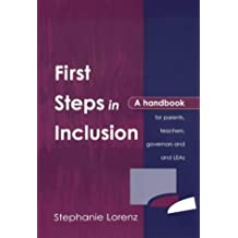 First Steps in Inclusion: A Handbook for Parents, Teachers, Governors and LEAs