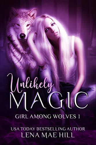 Girl Among Wolves 1: Unlikely Magic (English Edition)