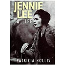 By Patricia Hollis Jennie Lee: A Life (First 1st Edition) [Hardcover]