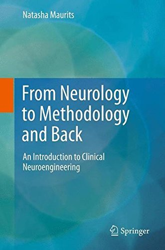 From Neurology to Methodology and Back: An Introduction to Clinical Neuroengineering by Natasha Maurits (2011-10-29)