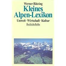 Kleines Alpenlexikon: Umwelt, Wirtschaft, Kultur