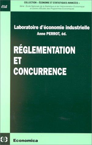 Réglementation et concurrence par Anne Perrot