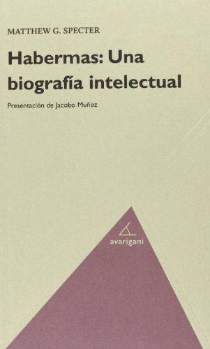 Habermas. Una biografía intelectual (Filosofia (avarigani))