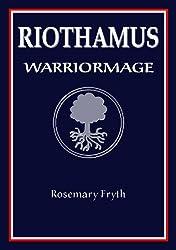 Warriormage (Riothamus - A Heroic Epic Fantasy trilogy Book 3)