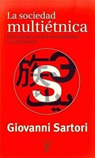 La sociedad multietnica: pluralismo, multiculturalismo y extranjeros par  Giovanni Sartori