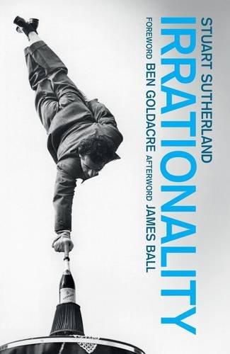 Irrationality: The Enemy within por Stuart Sutherland