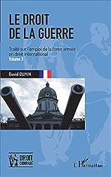 Le droit de la guerre - Volume 3