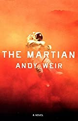The Martian: A Novel by Weir, Andy (2014) Hardcover