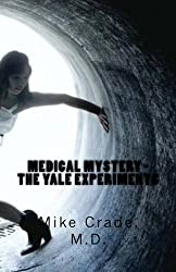 Medical Mystery - The Yale Experiments