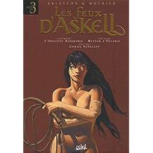 Les feux d'Askell, Tomes 1 à 3 : Tome 1, L'Onguent admirable ; Tome 2, Retour à Vocable ; Tome 3, Corail sanglant