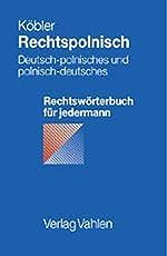 Rechtspolnisch: Deutsch-polnisches und polnisch-deutsches Rechtswörterbuch für jedermann