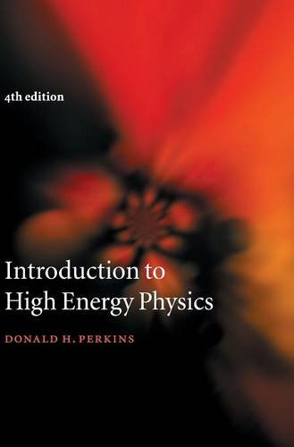 Introduction to High Energy Physics 4th Edition Hardback