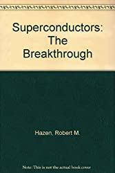 Superconductors: The Breakthrough