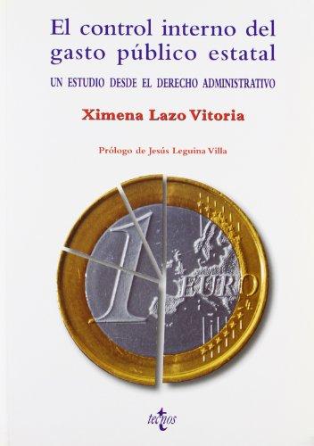 El control interno del gasto público estatal: Un estudio desde el Derecho Administrativo (Derecho - Estado Y Sociedad)