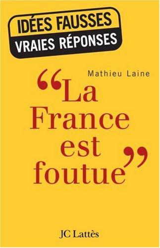 La France est foutue par Mathieu Laine