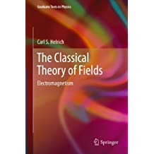 The Classical Theory of Fields: Electromagnetism (Graduate Texts in Physics)