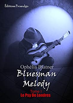 Bluesman Melody: Le Psy de Londres par [Blatner, Ophelia]