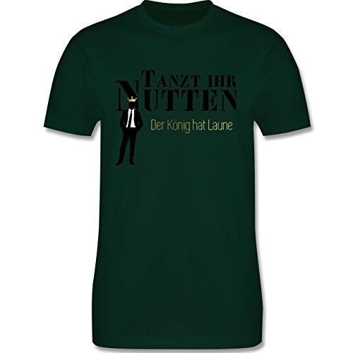 JGA Junggesellenabschied - Tanzt ihr Nutten, der König hat Laune - Herren Premium T-Shirt Dunkelgrün
